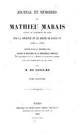 Journal et mémoires de Mathieu Marais ... sur la régence et le règne de Louis XV (1715-1737): Publiés pour la première fois d'après le manuscrit de la Bibliothèque impériale, Volume2