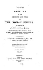 Gibbon's History of the decline and fall of the Roman empire, repr. with the omission of all passages of an irreligious or immoral tendency, by T. Bowdler: Volume 4