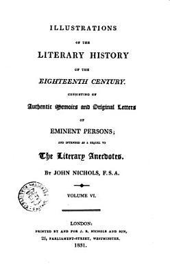 Illustrations of the Literary History of the Eighteenth Century by John Nichols PDF