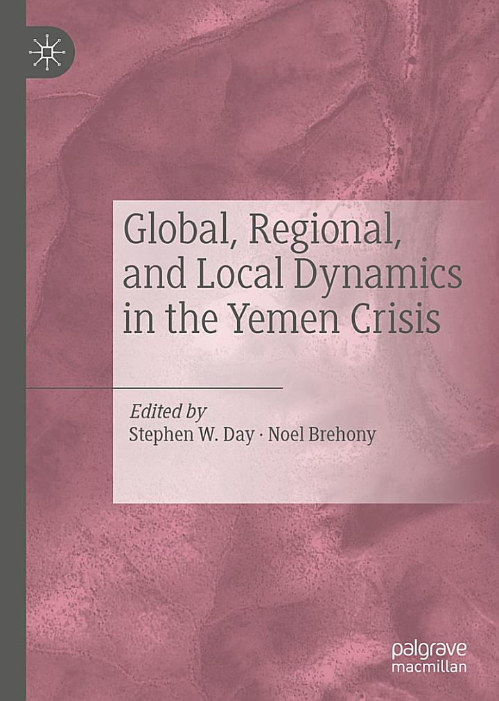 Global, Regional, and Local Dynamics in the Yemen Crisis