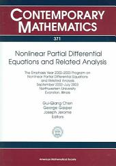Nonlinear Partial Differential Equations and Related Analysis: The Emphasis Year 2002-2003 Program on Nonlinear Partial Differential Equations and Related Analysis, September 2002-July 2003, Northwestern University, Evanston, Illinois
