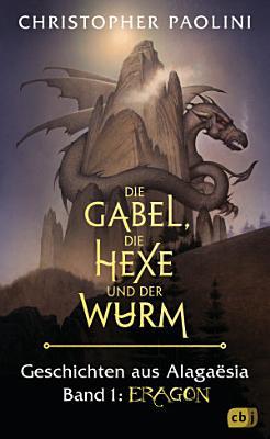 Die Gabel  die Hexe und der Wurm  Geschichten aus Alaga  sia  Band 1  Eragon PDF
