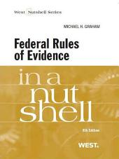 Graham's Federal Rules of Evidence in a Nutshell, 8th: Edition 8