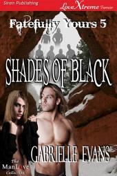 Shades of Black [Fatefully Yours 5]