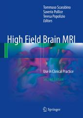 High Field Brain MRI: Use in Clinical Practice, Edition 2