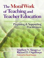 The Moral Work of Teaching and Teacher Education PDF
