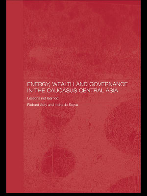 Energy  Wealth and Governance in the Caucasus and Central Asia PDF