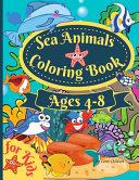 Sea Animals Coloring Book For Kids Ages 4-8