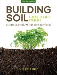 Building Soil A Down To Earth Approach Book PDF
