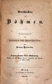Geschichte von Böhmen: Grösstentheils nach urkunden und handschriften, Band 3,Teil 3
