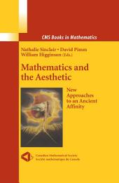 Mathematics and the Aesthetic: New Approaches to an Ancient Affinity