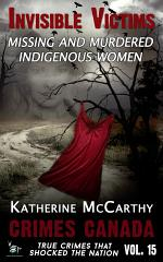 Invisible Victims: Missing and Murdered Indigenous Women