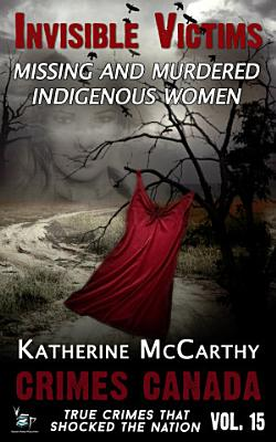 Invisible Victims  Missing and Murdered Indigenous Women