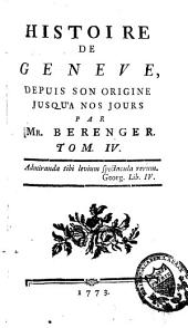 Histoire de Genève depuis son origine jusqu'à nos jours: Volume4
