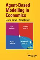 Agent Based Modelling in Economics PDF