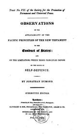 Observations on the Applicability of the Pacific Principles of the New Testament to the Conduct of States: And on the Limitations which Those Principles Impose on the Rights of Self-defence