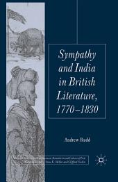 Sympathy and India in British Literature, 1770-1830