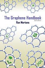 The Graphene Handbook (2019 Edition)