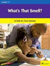 What's That Smell?: A Unit on Your Senses
