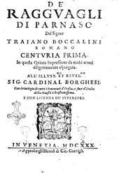 De' ragguagli di Parnaso. Del signor Traiano Boccalini romano. Centuria prima -seconda]: Volume 1
