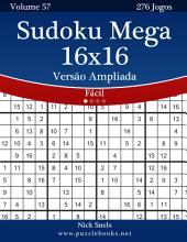 Sudoku Mega 16x16 Versão Ampliada - Fácil - Volume 57 - 276 Jogos