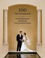 100 Techniques for Professional Wedding Photographers PDF
