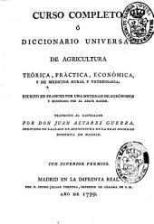 Curso completo ó Diccionario universal de agricultura teórica, práctica, económica, y de medicina rural y veterinaria: Volumen 4