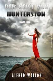 Der Geist von Hunterston: Cassiopeiapress Romantic Thriller/ Edition Bärenklau