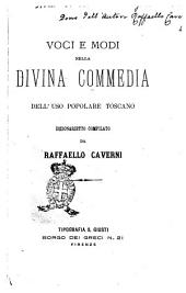 Voci e modi nella Divina Commedia dell' uso popolare toscano, dizionarietto compilato da Raffaello Caverni