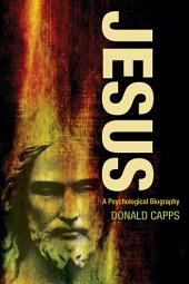 Jesus: A Psychological Biography