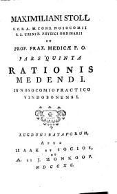 Maximilian Stoll Rationis medendi, in nosocomio practico Vindobenensi: Volume 2