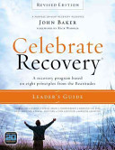 Celebrate Recovery Revised Edition Leaders Guide