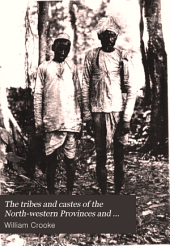 The Tribes and Castes of the North-western Provinces and Oudh: Volume 4
