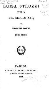 Luisa Strozzi: storia del secolo XVI, Volume 1