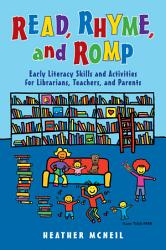 Read Rhyme And Romp Early Literacy Skills And Activities For Librarians Teachers And Parents Book PDF
