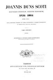 Joannis Duns Scoti doctoris subtilis, ordinis minorum opera omnia: Volume 11