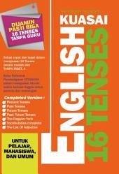 Kuasai English 16 Tenses: Untuk Pelajar, Mahasiswa dan Umum
