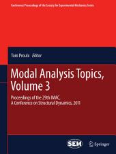 Modal Analysis Topics, Volume 3: Proceedings of the 29th IMAC, A Conference on Structural Dynamics, 2011