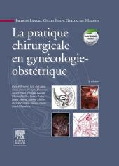La pratique chirurgicale en gynécologie obstétrique: Édition 3