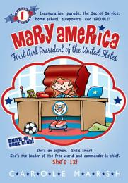 Mary America - First Girl President of the United States