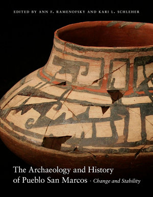 The Archaeology and History of Pueblo San Marcos PDF