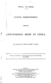 "Further Correspondence Respecting Anti-foreign Riots in China: (In Continuation of ""China No. 3 1891"", C. 6431"