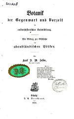 Botanik Der Gegenwart und Vorzeit in Culturhistorischer Entwickelung