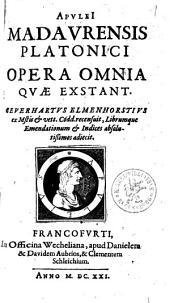 Apuleii Madaurensis Platonici Opera omnia quae exstant