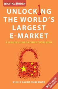 Unlocking the World s Largest E market  A Guide To Selling on Chinese Social Media PDF