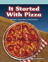 It Started with Pizza