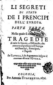 Li segreti di stato de i prencipi dell'Europa, rivelati da varii confessori politici. ... Nuovamente ristampati e corretti. ... Parte prima [-terza]. ..: Volume 3