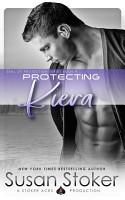 Protecting Kiera  A Navy SEAL Military Romantic Suspense PDF