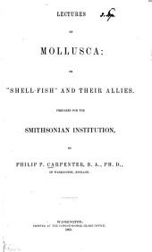 """Lectures on Mollusca: or, """"Shell-fish"""" and their allies"""