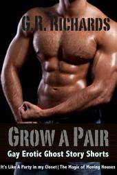 Grow A Pair: Gay Erotic Ghost Story Shorts